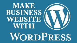 How to Make a Business Website with WordPress - Tutorial for Beginners 2014